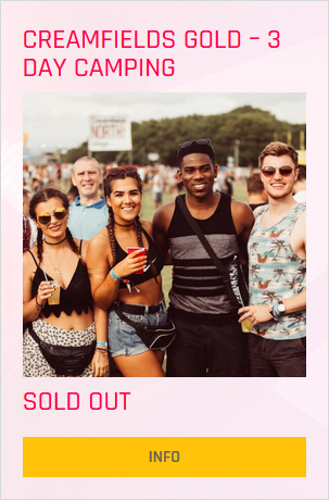 Creamfields festival Gold 3 day ticket prices and info