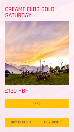 Creamfields festival Gold Saturday ticket prices and info