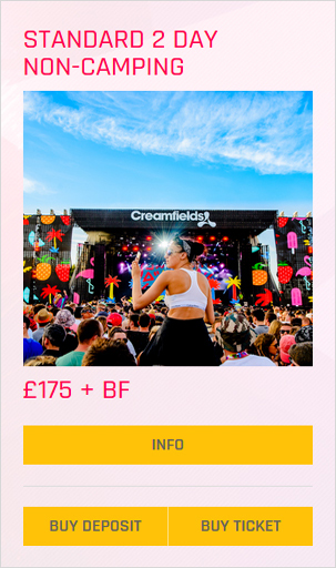 Creamfields festival Standard 2 day non-camping ticket prices and info