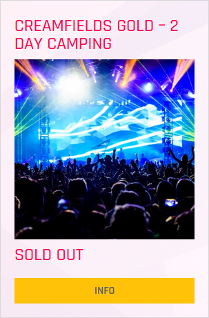 Creamfields festival Gold 2 day ticket prices and info